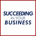 Succeeding in Your Business