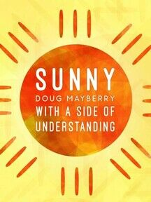 Sunny With a Side of Understanding