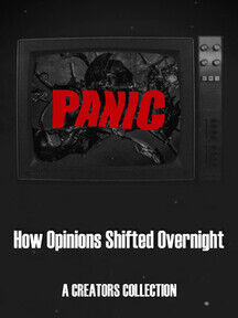 Panic: How Opinions Shifted Overnight