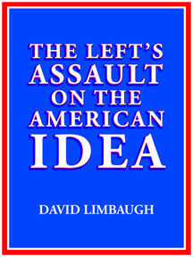 The Left's Assault on the American Idea