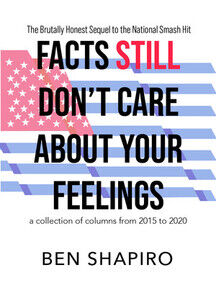 Facts (Still) Don't Care About Your Feelings