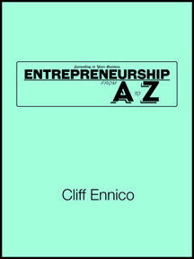 Succeeding in Your Business: Entrepreneurship From A to Z