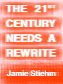 The 21st Century Needs a Rewrite
